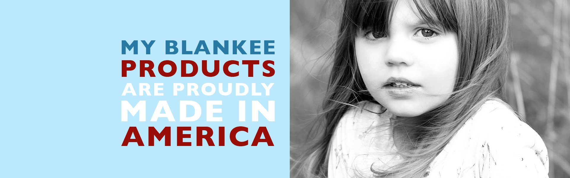 My Blankee Products are Proudly Made in America