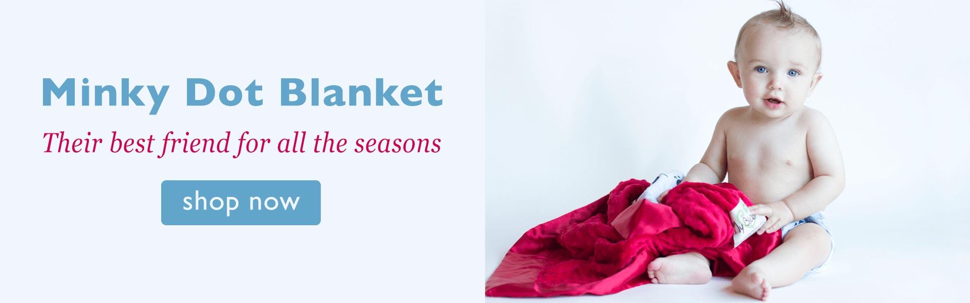 Minky Dot Blanket - Their best friend for all the seasons